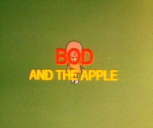 Bod and the Apple