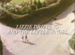 Lizzie Dripping and the Little Angel