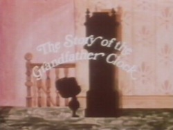 The Magic Ball - The Story of the Grandfather Clock
