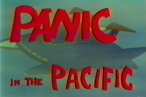 Episode 1 - Panic in the Pacific